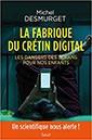 """Page de couverture du livre l""""La fabrique du crétin digital"""""""